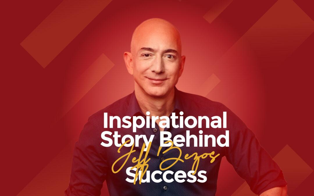 Inspirational Story Behind Jeff Bezos Success